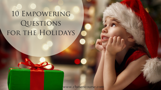 10 Empowering Questions for the Holidays