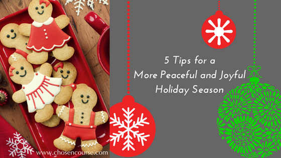 5 Tips for a More Peaceful and Joyful Holiday Season